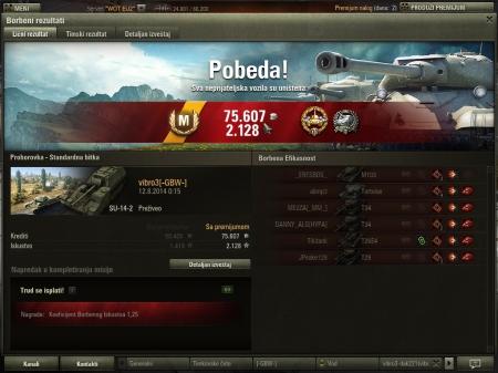 Pobeda! Bitka: Prohorovka  Vozilo: SU-14-2 Primljeno iskustva: 2.660 Primljeno kredita: 75.607 Dostignuća u borbi: Veliki kalibar, Gorova Medalja, Značka klase: